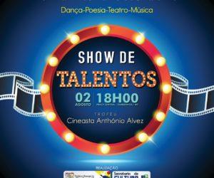 Show de Talentos – Troféu Cineasta Anthonio Alvez – 02 de Agosto